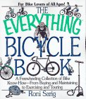 The Everything Bicycle Book; A Freewheeling Collection of Bike Know-How-From Buying and Maintaining to Exercising and Touring