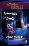 Shadows Of Truth #1 (Steeple Hill Love Inspired Suspense # 45)