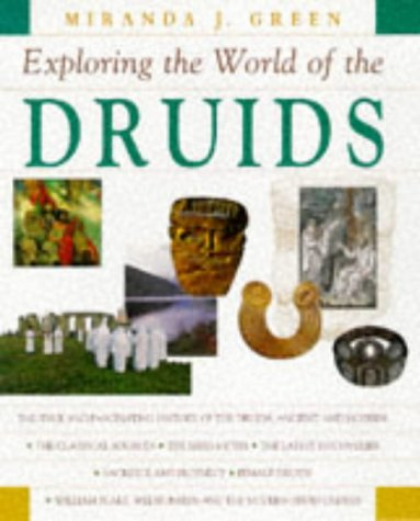 Exploring the World of the Druids by Miranda Aldhouse-Green