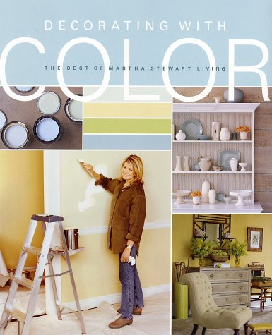 Decorating with Color by Martha Stewart