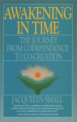 Awakening in Time: The Journey from Co-Dependence to Co-Creation