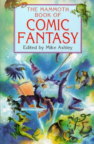 The Mammoth Book of Comic Fantasy by Mike Ashley