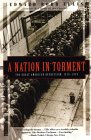 A Nation in Torment: The Great American Depression, 1929-1939