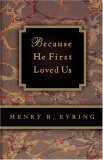 Because He First Loved Us