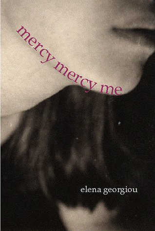 Mercy Mercy Me by Elena Georgiou
