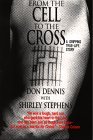 From the Cell to the Cross: A Gripping True-Life Story