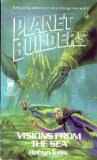 VISIONS FROM THE SEA#4 (Planet Builders, No 4)
