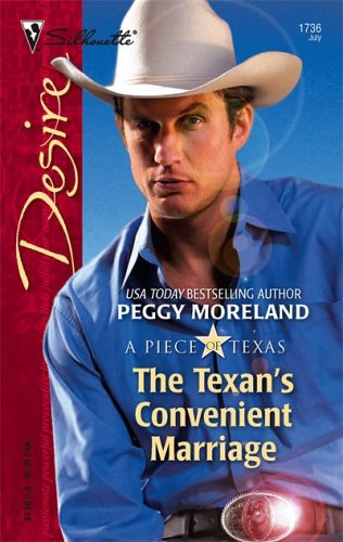 The Texan's Convenient Marriage (A Piece of Texas) by Peggy Moreland