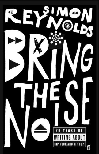Bring The Noise by Simon Reynolds