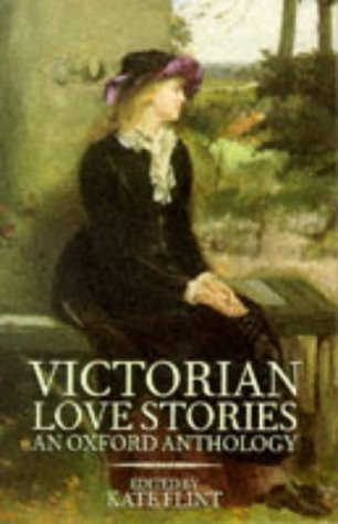 Victorian Love Stories by Kate Flint