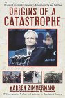 Origins of a Catastrophe: Yugoslavia and Its Destroyers--America's Last Ambassador Tells What Happened and Why