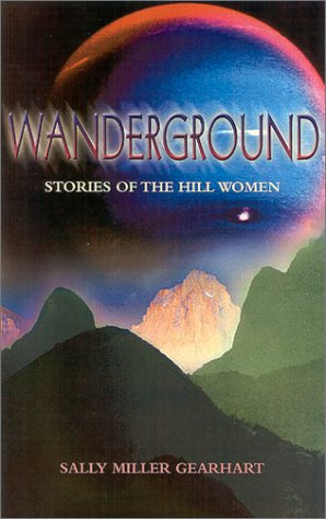 The Wanderground by Sally Miller Gearhart