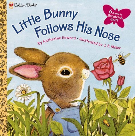 Little Bunny Follows His Nose by Katherine Howard