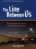 The Line Between Us: Teaching about the Border and Mexican Immigration