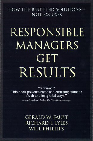 Responsible Managers Get Results: How the Best Fins Solutions--Not Excuses