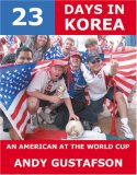 23 Days in Korea: An American at the World Cup