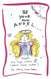 Be Your Own Angel: Snippets for Tough Cookies (Breast Cancer Soldiers)