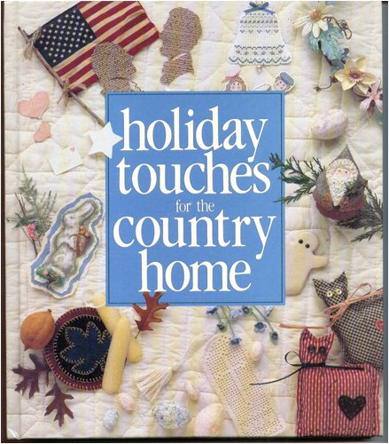 Holiday Touches for the Country Home by Anne Van Wagner Childs