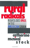 Rural Radicals: Righteous Rage In The American Grain