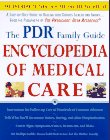The PDR Family Guide Encyclopedia of Medical Care: The Complete Home Reference to Over 350 Medical Problems and Procedures from the Publishers of The Physicians' ... Desk Reference® (Family Medical Guides)