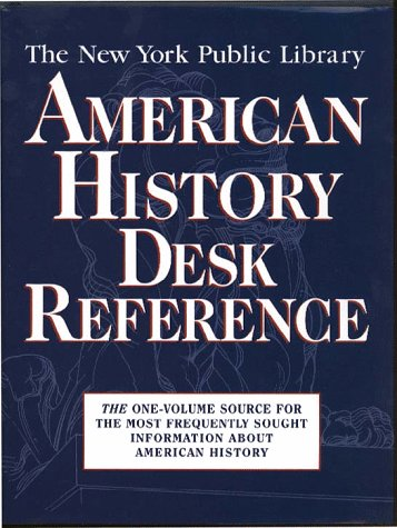 The New York Public Library American History Desk Reference by New York Public Library