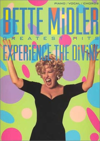 Bette Midler -- Greatest Hits: Experience the Divine (Piano/Vocal/Chords)
