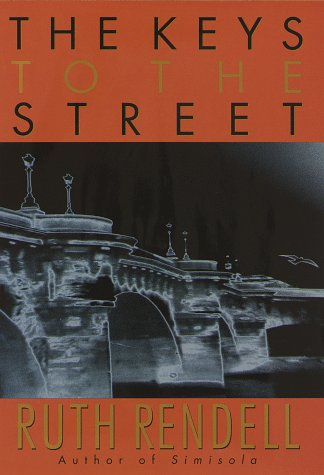 The Keys to the Street by Ruth Rendell