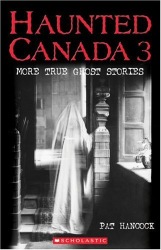 Haunted Canada 3 by Pat Hancock