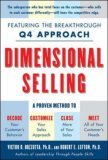 Dimensional Selling: Using the Breakthrough Q4 Approach to Close More Sales