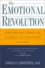 The Emotional Revolution: How the New Science of Feeling Can Transform Your Life