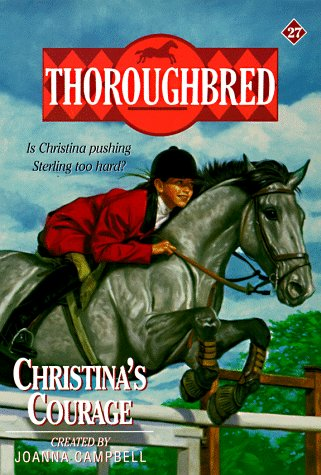 Christina's Courage (Thoroughbred, #27)