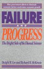 Failure And Progress: The Bright Side Of The Dismal Science