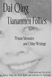 Tiananmen Follies: Prison Memoirs And Other Writings (Signature Books (White Plains, N.Y.).) (Signature Books (White Plains, N.Y.).)