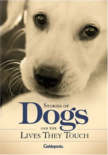 Stories Of Dogs And The Lives They Touch