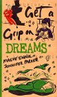 Get a Grip on Dreaming