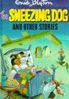 The Sneezing Dog And Other Stories (Enid Blyton's Popular Rewards Series Iv)