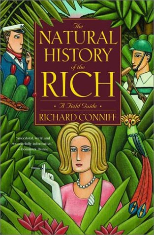 The Natural History Of The Rich by Richard Conniff