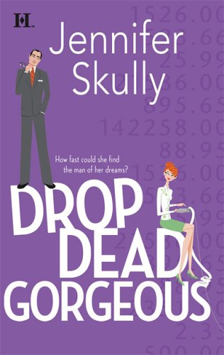 Drop Dead Gorgeous by Jennifer Skully
