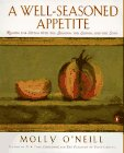 A Well-Seasoned Appetite: Recipes for Eating with The Seasons, The Senses, and The Soul