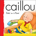 Caillou: Rides On A Plane (Backpack (Caillou))