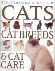 Ultimate Encyclopedia Of Cats, Cat Breeds & Cat Care