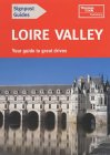 Loire Valley: Your Guide to Great Drives (Signpost Guides)