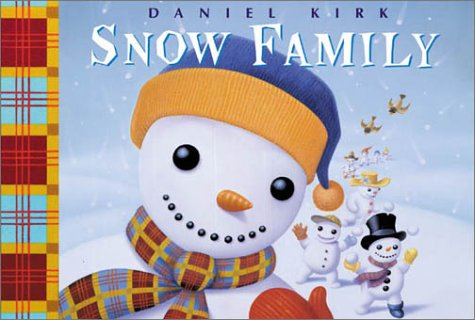 The Snow Family by Daniel Kirk