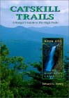 Catskill Trails: A Ranger's Guide to the High Peaks