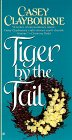 Tiger by the Tail by Casey Claybourne