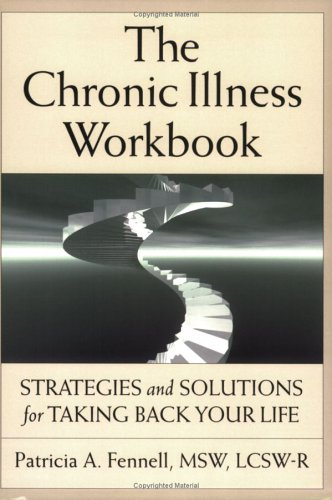 The Chronic Illness Workbook by Patricia A. Fennell