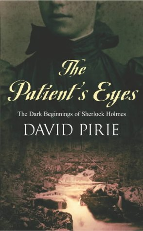 The Patient's Eyes by David Pirie