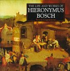 Life and Works of Hieronymus Bosch (World's Greatest Artists Series)