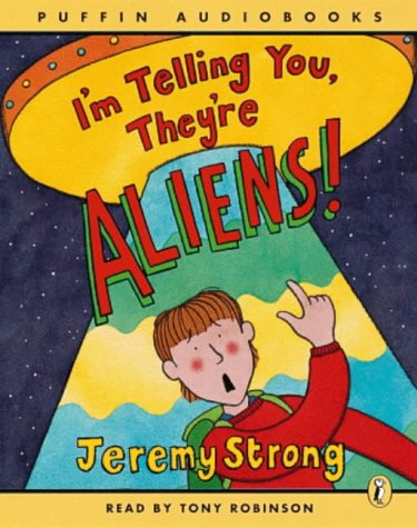 I'm Telling You They're Aliens by Jeremy Strong