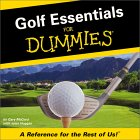 Golf Essentials For Dummies: A Reference For The Rest Of Us